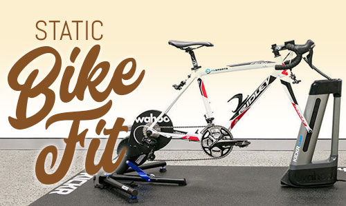 Static bike fit